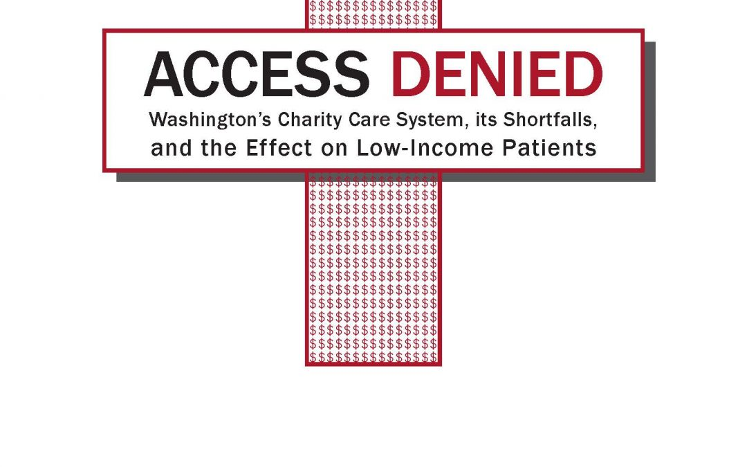 Access Denied: Washington's Charity Care System, its Shortfalls, and the Effect on Low-Income Patients