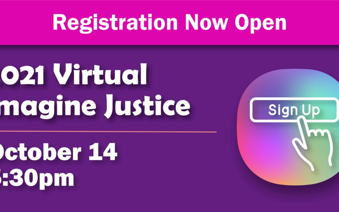 Registration for Virtual Imagine Justice is available now! 🎉
