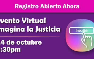 La inscripción para el Evento Virtual Imagina la Justicia 2021 ¡ya está disponible! 🎉